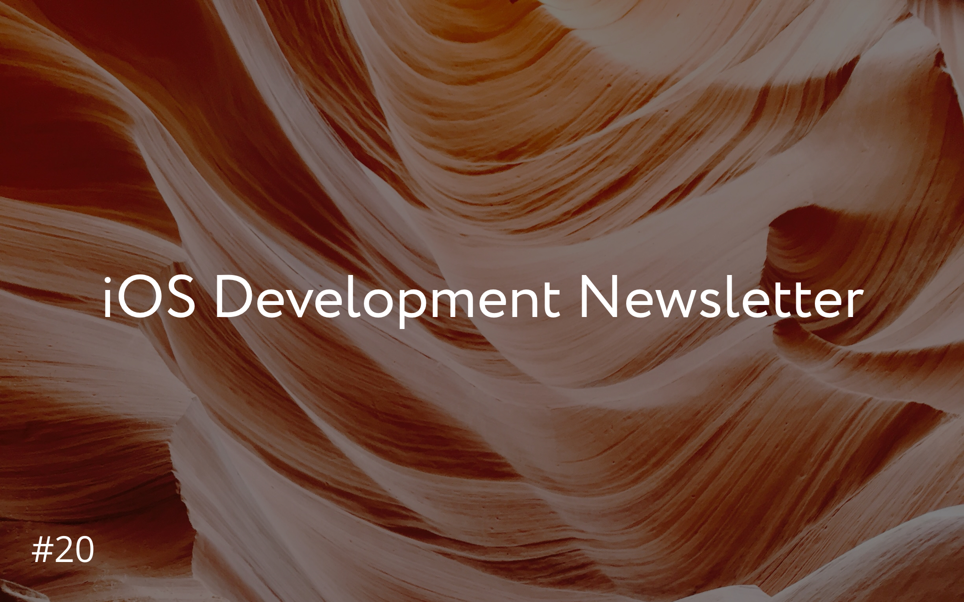 iOS Development Newsletter #20