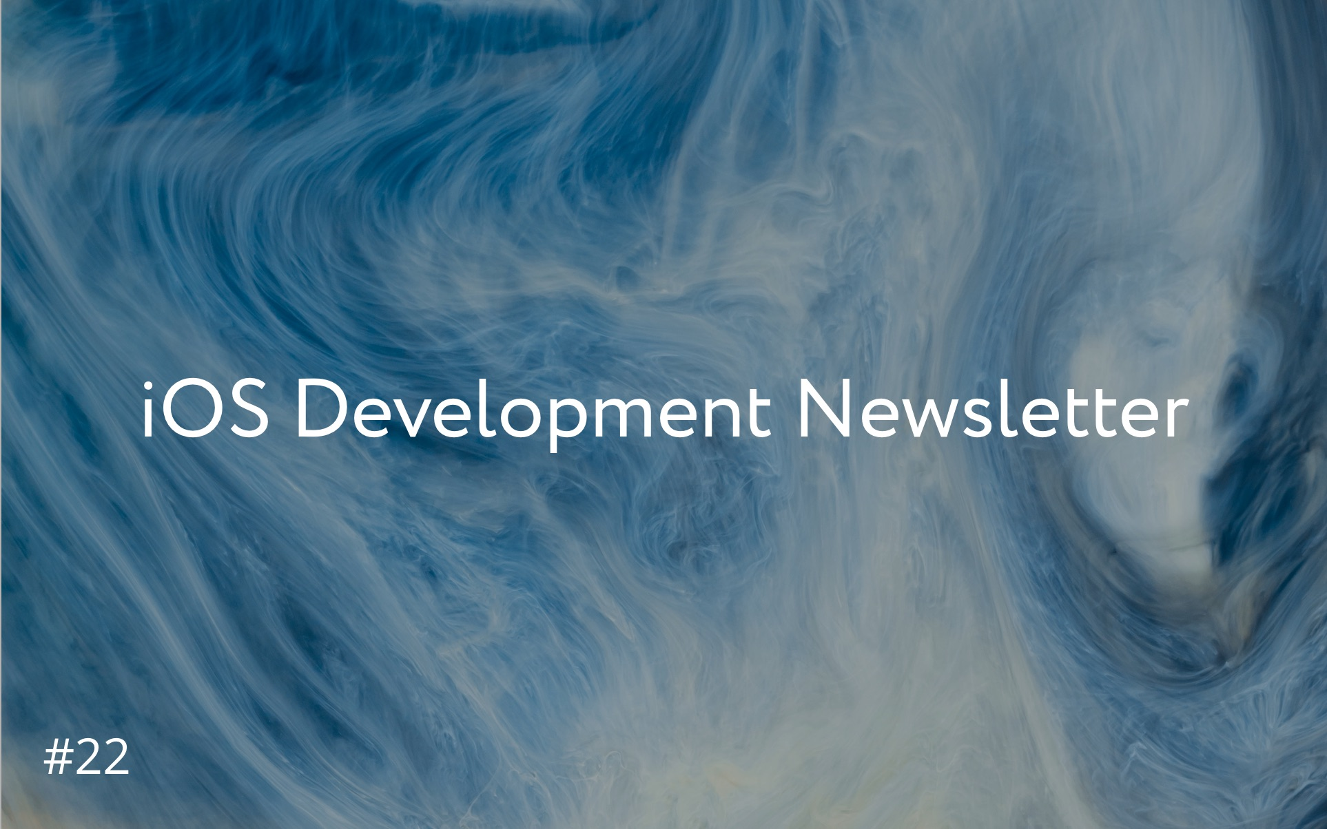 iOS Development Newsletter #22