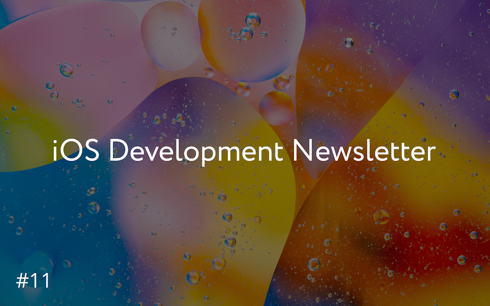 iOS Development Newsletter #11