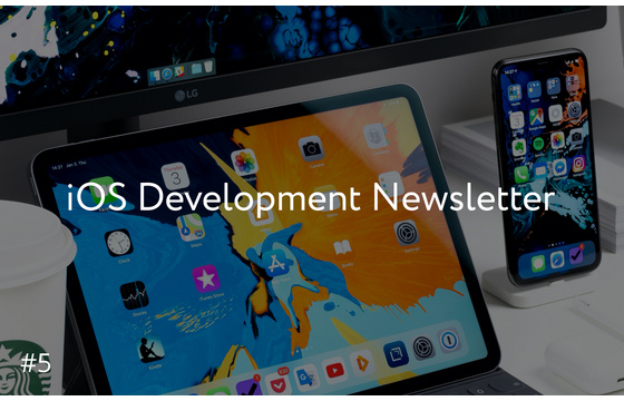 Blog = iOS Development Newsletter #5