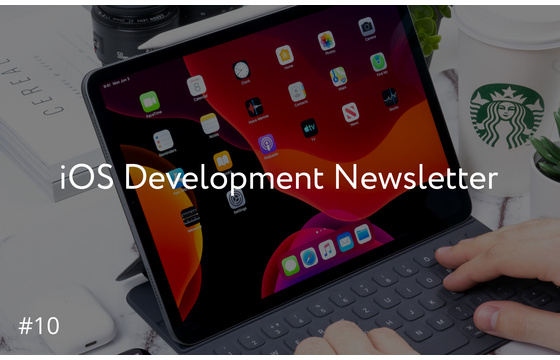 Blog =  iOS Development Newsletter #10