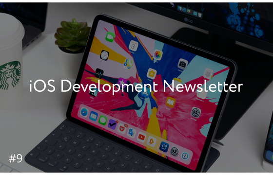 Blog =  iOS Development Newsletter #9