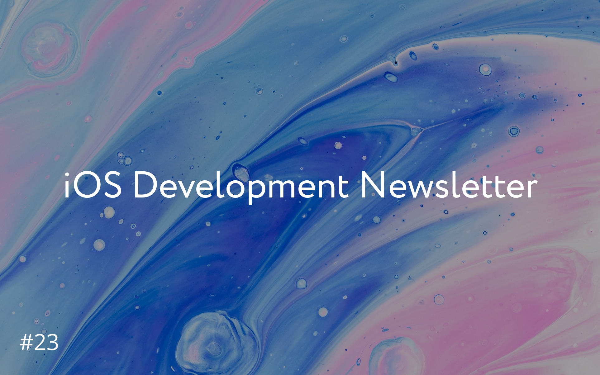 iOS Development Newsletter #23