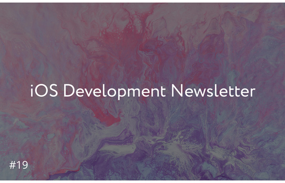 Blog = iOS Development Newsletter #19