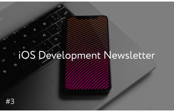 Blog = iOS Development Newsletter #3